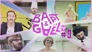 Bapt&GaelTV #9