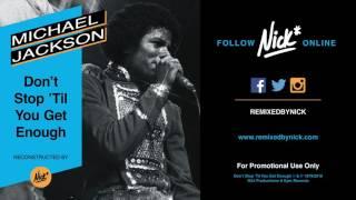 michael jackson don t stop til you get enough nick deluxe remix