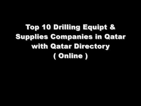 Top 10 Drilling Equipt & Supplies Companies in Doha, Qatar with Qatar Directory ( Online )
