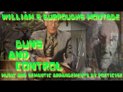 Poeticise - William S Burroughs Montage - Music and Semantic arrangements by Poeticise - Gun Control