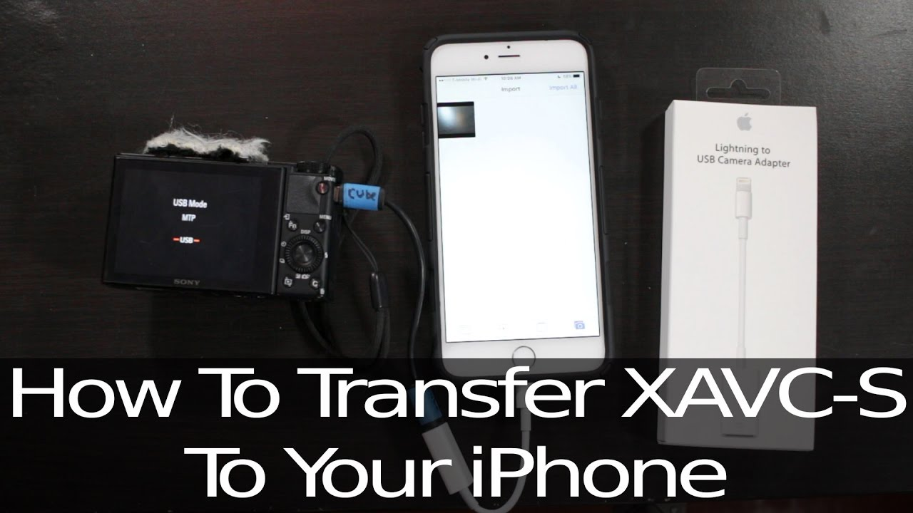 How to Transfer XAVC S Files to iPhone or iPad | Possibly No Longer Working  in iOS 12 See Comments