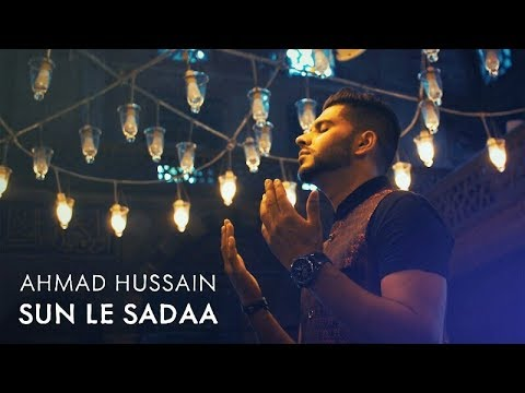 Ahmad Hussain | Sun Le Sadaa | Official Video