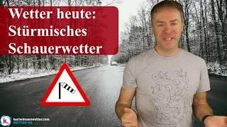 Wetter heute: Turbulentes und stürmisches Schauerwetter