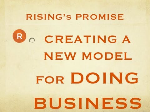 RISING's Promise - Creating a New Model for Doing Business