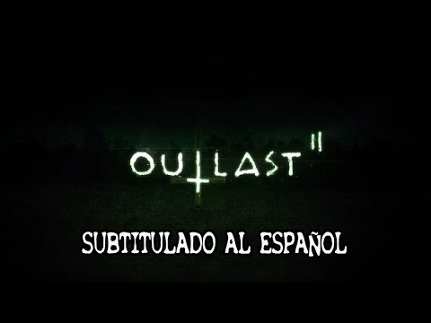 Outlast 2 Trailer Official [Subtitulado al Español]