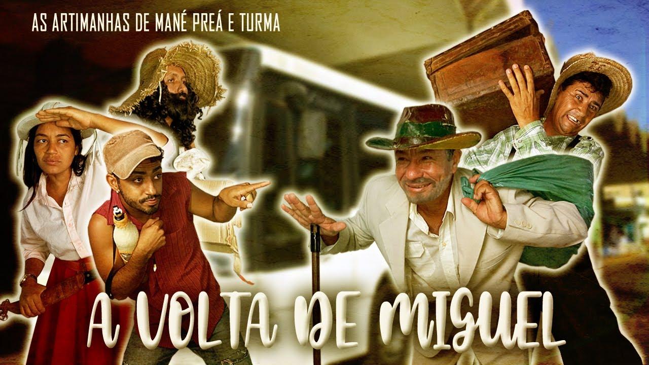 A VOLTA DE MIGUEL - MANÉ PREÁ & TURMA