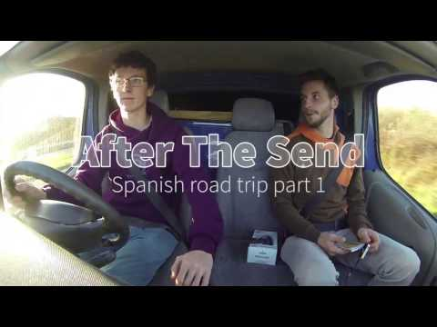 After the Send: Spanish Road Trip (Part 1)