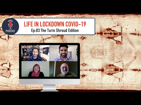 Life in the Lockdown: The Turin Shroud Special Ep:03