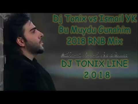 Dj Tonix vs Ismail Yk   Bu Muydu Gunahim  Remix 2018