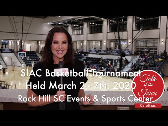 SIAC Basketball Tournament & The Rock Hill Sports & Events Center