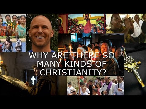 Why are there so many kinds of Christianity?