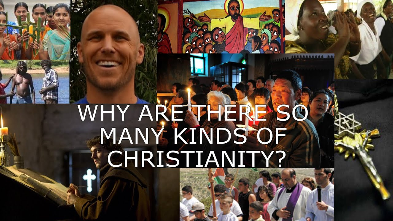 why are there so many kinds of christianity youtube