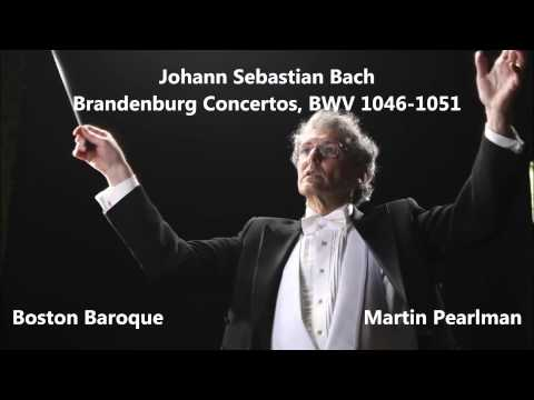 Johann Sebastian Bach: Brandenburg Concertos - Boston Baroque, Martin Pearlman (Audio video)