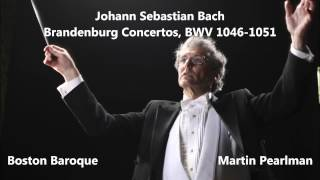 Johann Sebastian Bach: Brandenburg Concertos - Boston Baroque, Martin Pearlman (Audio video)