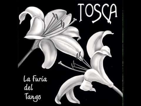 Tosca Tango Orchestra - La Casa De La Grasa