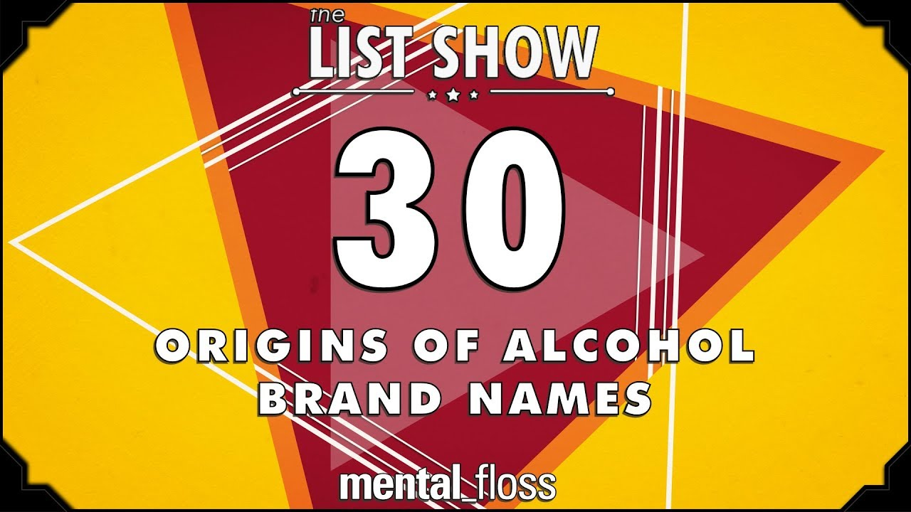 30-origins-of-alcohol-brand-names-mental-floss-list-show-ep-519