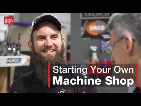 Starting Your Own Machine Shop — the Rewards and Challenges