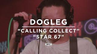 Dogleg - Calling Collect / Star 67 (Live @ WDBM)