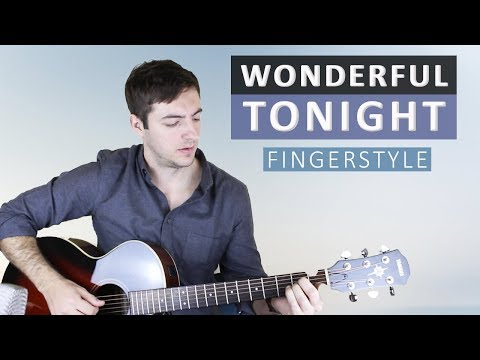 How to Play Wonderful Tonight on Guitar (Fingerstyle)