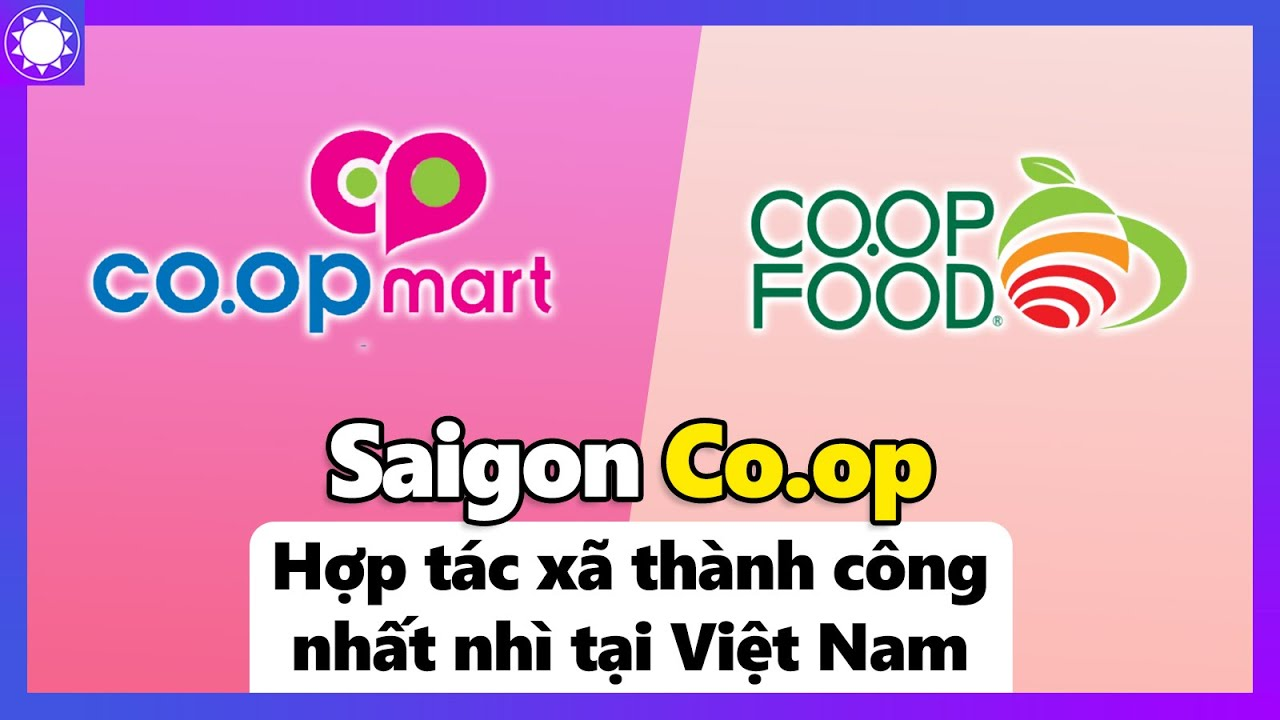 Saigon Co.op - Hợp Tác Xã Nổi Tiếng Hàng Đầu Việt Nam