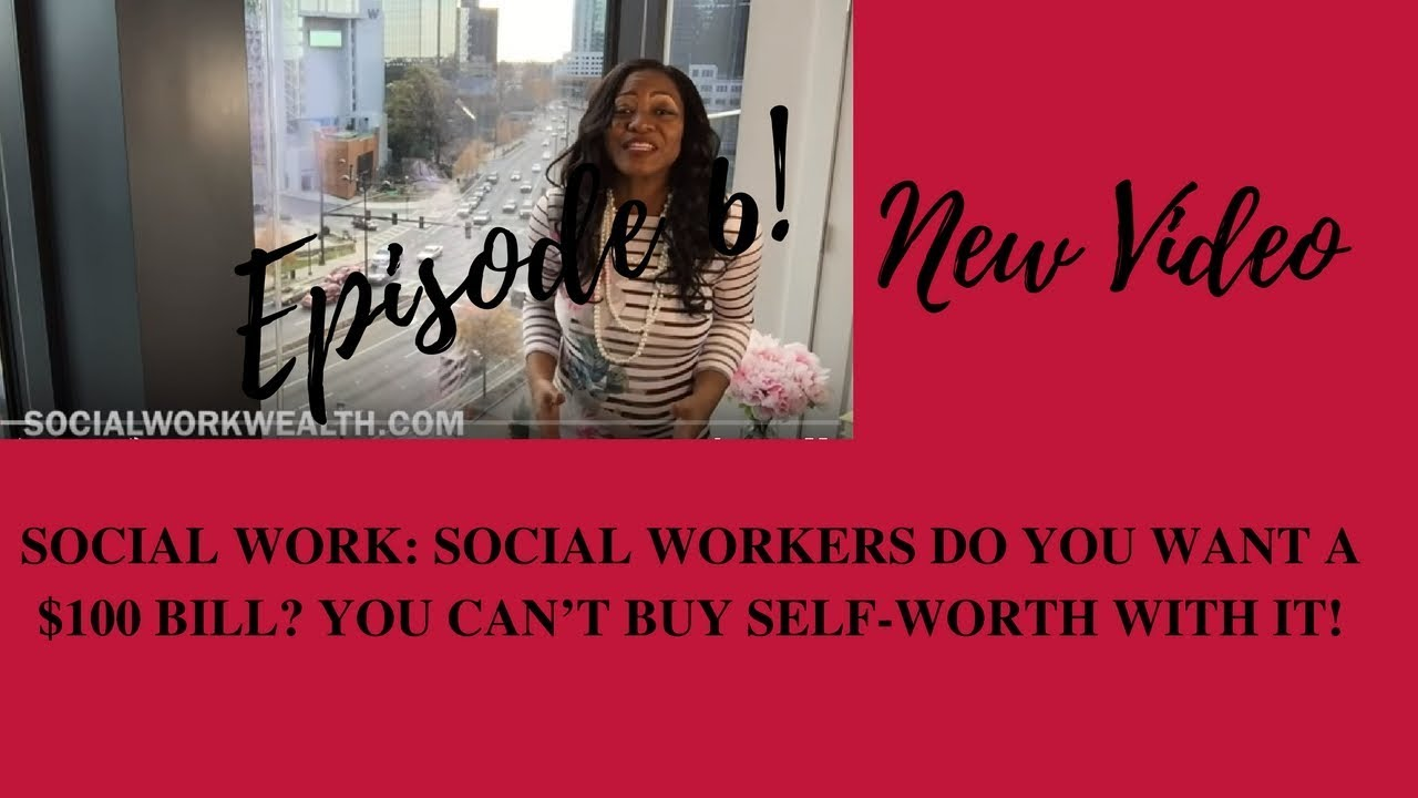 social work social workers do you want a 100 bill you can t buy social work social workers do you want a 100 bill you can t buy self worth it