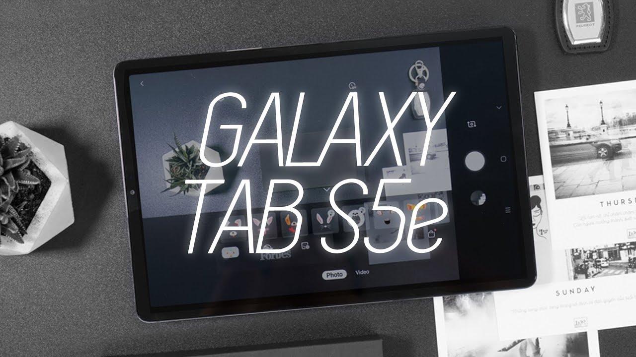 Trên tay Samsung Galaxy Tab S5e: Thiết kế giống iPad, bỏ jack cắm tai nghe
