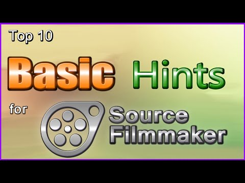 Top 10 Basic Hints For Source Filmmaker