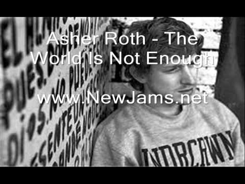 Asher Roth - The World Is Not Enough (New Song 2012)