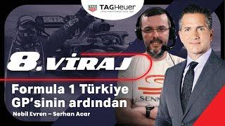 8. Viraj 6. Bölüm - Serhan Acar (Türkiye GP'sinin ardından)