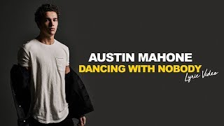 Austin Mahone - Dancing With Nobody - Lyric Video | 6CAST