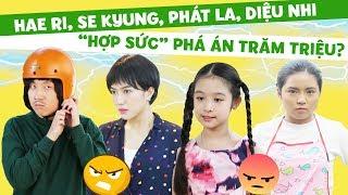 Gia đình là số 1 phần 2 ep cut 58: Hae Ri, Se Kyung, Phát La, Diệu Nhi hợp sức phá vụ án trăm triệu