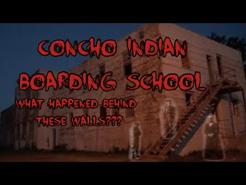 CONCHO INDIAN BOARDING SCHOOL ( Horrible things happened here )