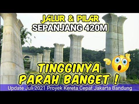 Berapa Tinggi Pilarnya? Update Terkini Proyek Kereta Cepat Jakarta Bandung KCIC KCJB Juli 2021