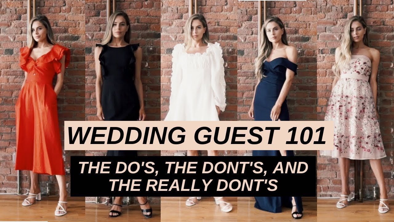 Wedding Guest 101 What To Wear To A Wedding Youtube