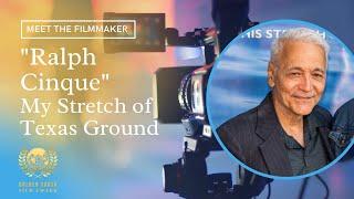 Meet The Filmmaker Ralph Cinque | My Stretch of Texas Ground