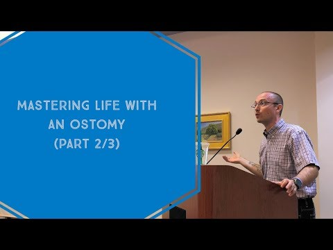 Mastering Life With An Ostomy: Part 2 Of 3