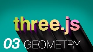 Three.js Part 3: Geometry by CJ Gammon