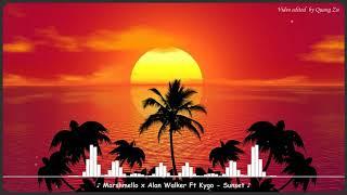 Marshmello x Alan Walker Ft Kygo - Sunset || EDM Thư Giãn Gây Nghiện Hay Nhất