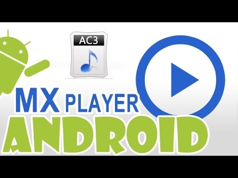 Как включить поддержку AC3 в MX Player на Android