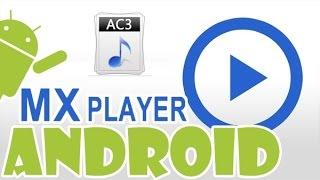 Как включить поддержку AC3 в MX Player на Android(Очень часто при проигрывании видеороликов на Android-устройстве звук не воспроизводится и на экране появляетс..., 2015-09-09T07:47:32.000Z)