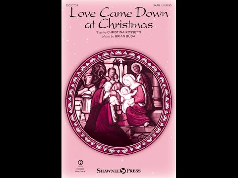 LOVE CAME DOWN AT CHRISTMAS - Christina Rossetti/Brian Büda
