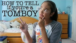HOW TO TELL IF YOU'RE A TOMBOY | just tomboy things