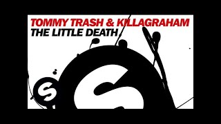 Tommy Trash & KillaGraham - The Little Death (Original Mix)