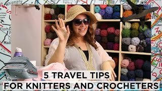 Tea with Shira #16 5 Travel Tips for Knitters and Crocheters!