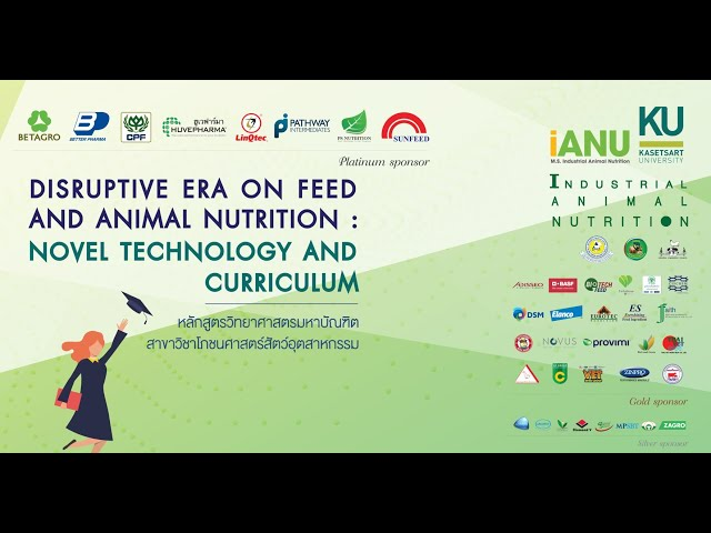 Disruptive Era on Feed and Animal Nutrition : Novel Technology & Curriculum