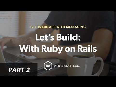 Let's Build: With Ruby On Rails - Trading App With In-App Messaging - Creating Trades - 02