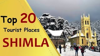 """SHIMLA"" Top 20 Tourist Places | Shimla Tourism | Himachal Pradesh"