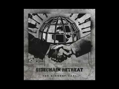 SIDECHAIN RETREAT - The Biggest Deal [2016]