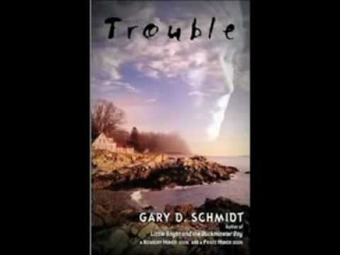 Trouble By Gary D Schmidt Youtube