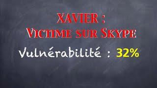 [ Etude de cas ] Arnaque Skype - Xavier risque de 32%